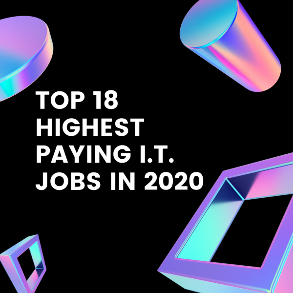Top 18 Highest Paying IT Jobs in 2020